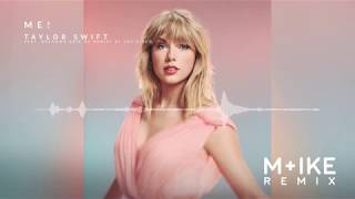 Taylor Swift   ME! (M+ike Remix) Feat. Brendon Urie Of Panic! At The Disco