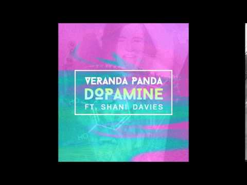 Veranda Panda - Dopamine (Feat - Shani Davies)