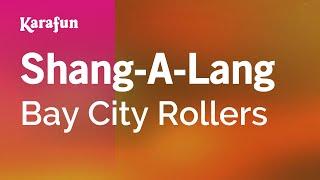 Shang-A-Lang - Bay City Rollers | Karaoke Version | KaraFun