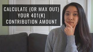 HOW TO CALCULATE YOUR 401K CONTRIBUTION AMOUNT (& MAX OUT 401K)