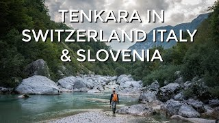 Tenkara Fly Fishing Switzerland | Italy | Slovenia