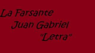 """La Farsante Juan Gabriel """"Letras"""" ♔"""