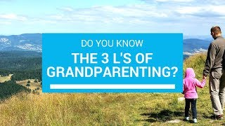 What Are The 3 Ls Of Grandparenting?