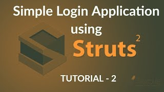 Java Struts2 Tutorial - 2 :  Writing Login Application using Eclipse IDE