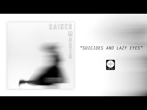 Rainer Maria - Suicides and Lazy Eyes [OFFICIAL AUDIO]