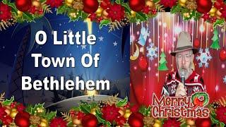 O Little Town Of Bethlehem - Christmas Songs/Hymns