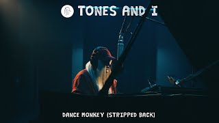 TONES AND I   DANCE MONKEY (STRIPPED BACK)