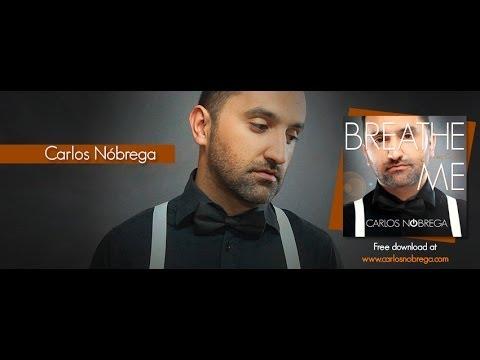 Carlos Nóbrega - Breathe Me (Sia Cover)