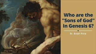 The Nephilim: The Sons of God and the Daughters of Men in Genesis 6