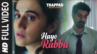 Full Video: Hayo Rabba   THAPPAD   Taapsee Pannu   Suvarna Tiwari   Anurag Saikia   Movie In Cinemas