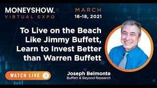 To Live on the Beach Like Jimmy Buffett, Learn to Invest Better Than Warren Buffett