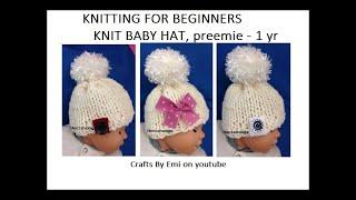 BEGINNER KNIT BABY HAT, KNIT FLAT ON 2 NEEDLES, preemie to 1 yr