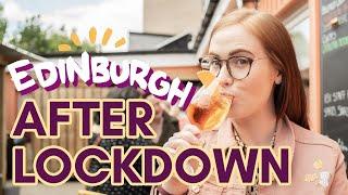 Life In Edinburgh AFTER LOCKDOWN | Street Food, Beer Gardens & Face Masks!