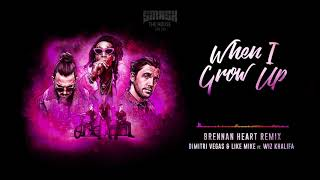 Dimitri Vegas & Like Mike Ft. Wiz Khalifa  When I Grow Up (Brennan Heart Remix)