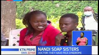 Eldoret medics conclude 'The Nandi Soap Sisters' are suffering from severe iron deficiency