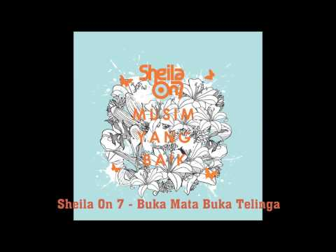 Sheila On 7  - buka mata buka telinga