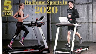 Best Treadmills For Home 2020
