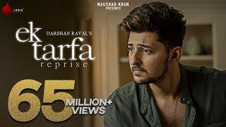 Ek Tarfa Reprise - Darshan Raval   Official Music Video   Romantic Song 2020   Indie Music Label