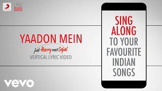 Yaadon Mein - Jab Harry Met Sejal|Official Bollywood Lyrics