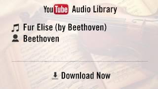Fur Elise - Beethoven (YouTube Royalty-free Music Download)