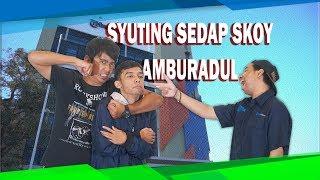 Syuting Sedap Skoy Amburadul
