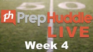 Prep Huddle LIVE: Week 4