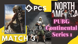 PUBG Continental Series 1 Day 1 Match 3