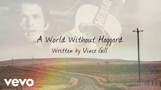 Vince Gill - A World Without Haggard (Lyric Video) - YouTube