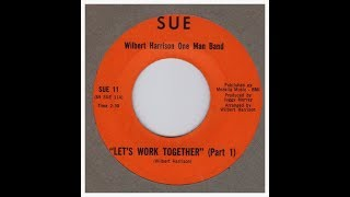 Harrison, Wilbert One Man Band - Let's Work Together Pt. 1 & 2 -1969
