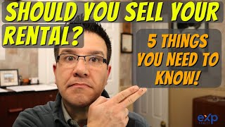 Should You Sell Your Rental Property? Five Good Reason's When To Sell Your Rental Property.
