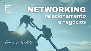 Networking, relacionamento e negócios