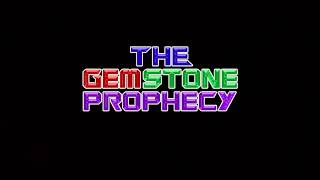 TRAILER- The Gemstone Prophecy - out Spring 2018