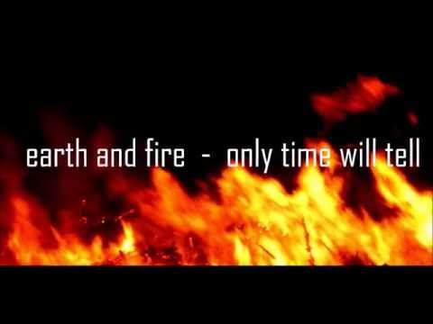 Earth and Fire   Only time will tell (lyrics)