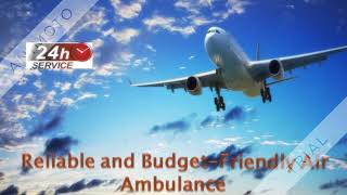Get Superb Air Ambulance Service in Delhi with Advanced Medical Facility