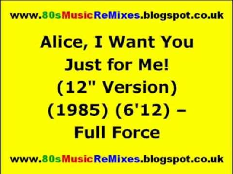 "Alice, I Want You Just for Me! (12"" Version) - Full Force 
