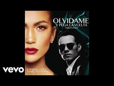 Letra Olvídame Y Pega La Vuelta (Tropical Version) Jennifer Lopez Ft Marc