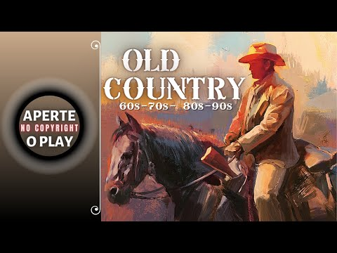 Top Classic Old Country 60s-70s-80s-90s _ Os Melhores Old Country _ Old Country