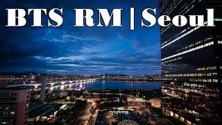 [1Hour]  BTS RM | Seoul (Prod. HONNE)