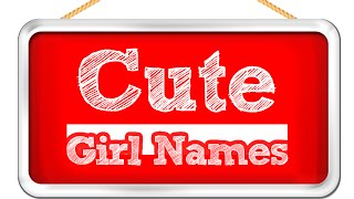 Cute girl names  - Find cute baby girl names that are unique but still pretty - 2016
