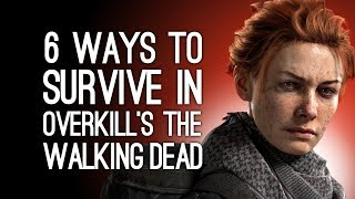 Overkill's The Walking Dead Gameplay: 6 Ways to Survive in The Walking Dead - dooclip.me