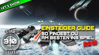 STAR CITIZEN 3.5 [Let's Show] #310 ⭐ EINSTEIGER GUIDE 2019   Gameplay Deutsch/German