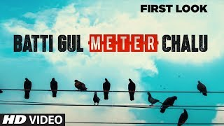 Batti Gul Meter Chalu First Look