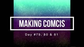 100 Days of Making Comics 79, 80, & 81