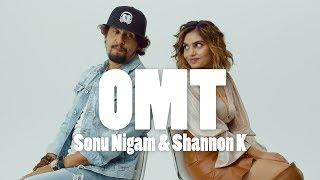 OMT |Shannon K Ft. Sonu Nigam | Lyrical video - YouTube