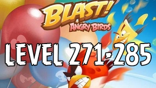 Angry Birds Blast - Level 271-285 - Gameplay/Walkthrough - iOS/Android