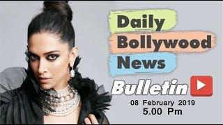 Latest Hindi Entertainment News From Bollywood | Deepika Padukone | 8 February 2019 | 5:00 PM