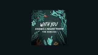 Kaskade, Meghan Trainor   With You (LöKii Remix)