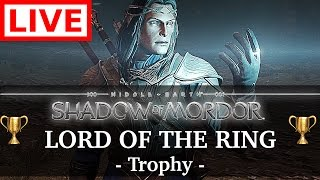 [LIVE] Lord of the Ring Trophy -- Middle Earth: Shadow of Mordor [PS4 Pro]