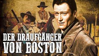 John Wayne - Der Draufgänger von Boston (Western, ganzer Film, deutsch, in voller Länge, kostenlos)