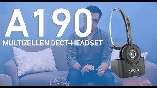 Das Snom A190 Multizellen DECT Headset